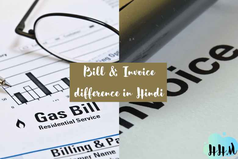 difference between invoice and bill write a good one today